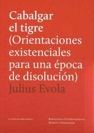 CABALGAR EL TIGRE (ORIENTACIONES EXISTENCIALES PARA UNA EPOCA