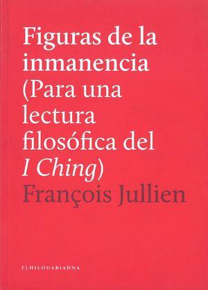 FIGURAS DE LA INMANENCIA (PARA UNA LECTURA FILOSOFICA DEL