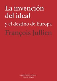 INVENCION DEL IDEAL Y EL DESTINO DE EUROPA,LA