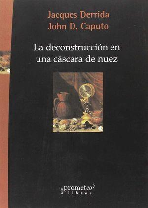LA DECONSTRUCCIÓN EN UNA CÁSCARA DE NUEZ