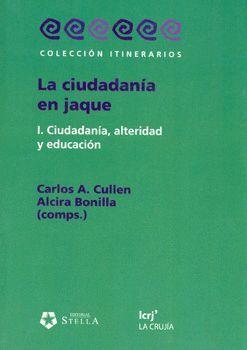 LA CIUDADANIA EN JAQUE .1.CIUDADANIA , ALTERIDAD Y EDUCACION
