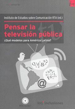PENSAR LA TELEVISION PUBLICA QUE MODELOS PARA AMERICA LATINA