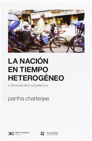 LA NACIÓN EN TIEMPO HETEROGÉNEO Y OTROS ESTUDIOS SUBALTERNOS