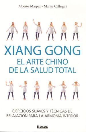 XIANG GONG EL ARTE CHINO DE LA SALUD TOTAL