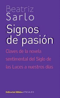 SIGNOS DE PASIÓN. CLAVES DE LA NOVELA SENTIMENTAL DEL SIGLO DE LAS LUCES A NUEST