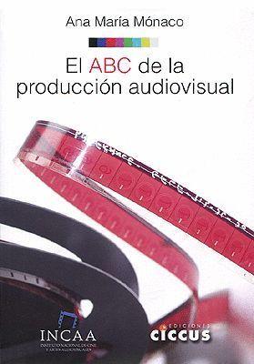 EL ABC DE LA PRODUCCION AUDIOVISUAL