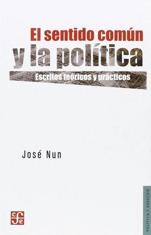 EL SENTIDO COMUN Y LA POLITICA. ESCRITOS TEORICOS Y PRACTICOS