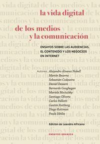 LA VIDA DIGITAL DE LOS MEDIOS Y LA COMUNICACION