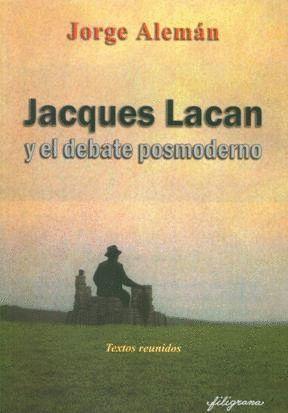 JACQUES LACAN Y EL DEBATE POSMODERNO.
