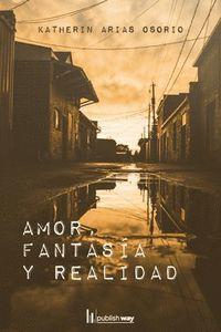 AMOR, FANTASIA Y REALIDAD