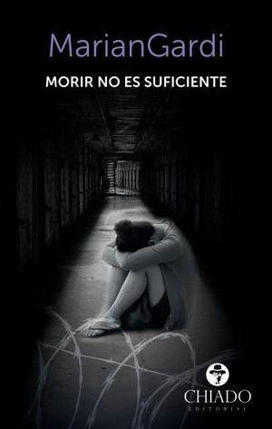 MORIR NO ES SUFICIENTE