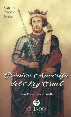 CRONICA APOCRIFA DEL REY CRUEL