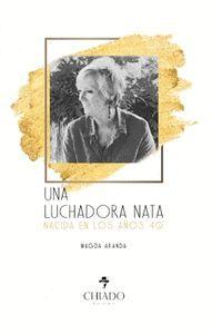 UNA LUCHADORA NATA, NACIDA EN LOS AÑOS 40