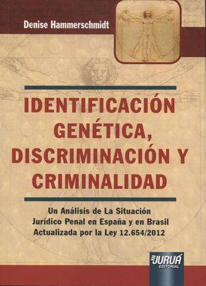 IDENTIFICACION GENETICA, DISCRIMINACION Y CRIMINALIDAD