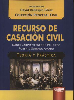 RECURSO DE CASACION CIVIL, TEORIA Y PRACTICA