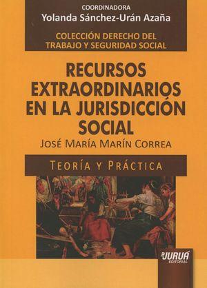 RECURSOS EXTRAORDINARIOS EN LA JURISDICCION SOCIAL