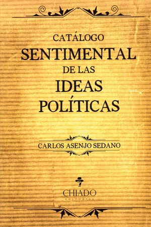 CATALOGO SENTIMENTAL DE LAS IDEAS POLITICAS