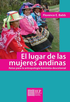 EL LUGAR DE LAS MUJERES ANDINAS: RETOS PARA LA ANTROPOLOGÍA FEMINISTA DESCOLONIA