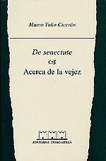 DE SENECTUTE - ACERCA DE LA VEJEZ